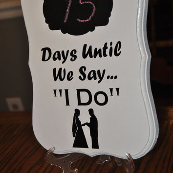 "Days Until We Say ""I Do"" - Wedding Countdown Plaque"