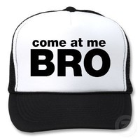 Come at me Bro Mesh Hat from Zazzle.com