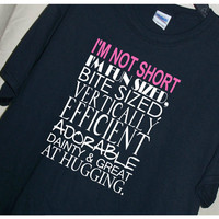 I'M NOT SHORT I'm Fun Sized Bite Sized T Shirt Funny!!