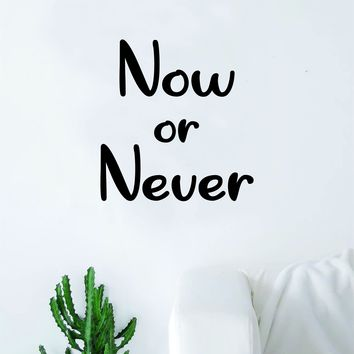Now or Never v2 Wall Decal Quote Home Room Decor Bedroom Decoration Art Vinyl Sticker Inspirational Motivational