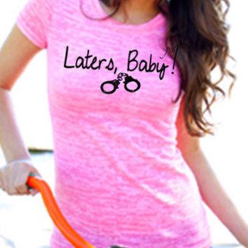 "50 Shades of Grey ""Laters, Baby"" Inspired, NEON PINK BURNOUT Womens T-Shirt"