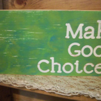 Inspirational Sign-Make Good Choices-Rustic Sign-Typography Sign-Rustic Home Decor-Blue and Green Sign-Tie Dye Sign-Sign With Words