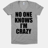 No One Knows I'm Crazy
