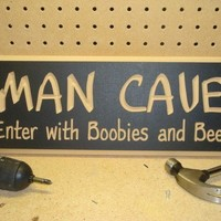 MAN CAVE Enter with Boobies and Beer  funny by ManCaveSigns