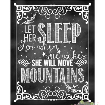 "Chalkboard Nursery Print - 8"" x 10"" Nursery Print - Let Her Sleep for When She Wakes She will Move Mountains - DIY Digital Download"