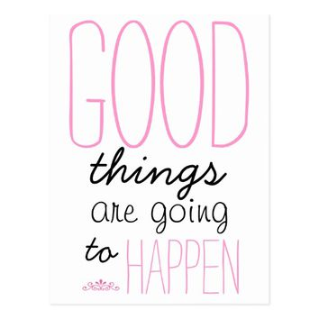 good things are going to happen postcard