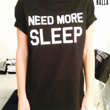 Need more sleep Tshirt black Fashion funny slogan womens girls sassy cute