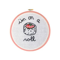 "I'm on a Roll Sushi 4"" Embroidery Hoop Wall Hanging Wall Art"