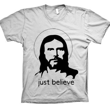 Just Believe in Jesus T-Shirt