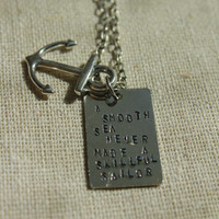 """Handstamped Silver Pendant Necklace Quote with Silver Anchor Charm """"A Smooth Sea Never Made A Skillful Sailor"""""""
