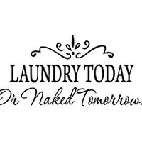 Black 22'' X 52'' LAUNDRY TODAY or NAKED TOMORROW Removable Wall Stickers Home Decals Decor Quote Art Vinyl Bedroom