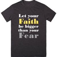 Let Your Faith be Bigger than your Fear Christian Shirt