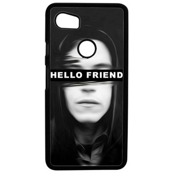 Mr Robot Hello Friends Google Pixel 2XL Case