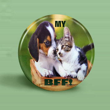 BUTTON My BFF Magnet Or Pinback 1.25 Inch Round, Puppy & Kitten