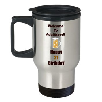 21st Birthday Travel Mug Gift Welcome To Adulthood Coffee Travel Cup Gift Funny Mugs Novelty Gifts
