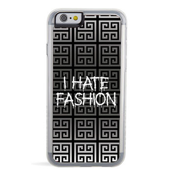 I Hate Fashion iPhone 6/6S Case