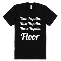 One Tequila,two Tequila,three Tequila Floor-Unisex Black T-Shirt