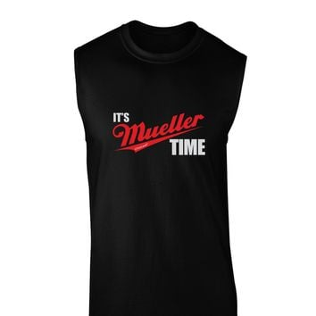 It's Mueller Time Anti-Trump Funny Dark Muscle Shirt by TooLoud