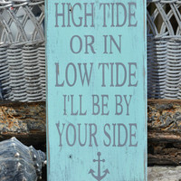 In High Tide or Low Tide Wood Hand Painted Sign, Anchor, Anchors, Distressed, Nautical, Coastal, Beach Decor, Sea Glass Green & Gray