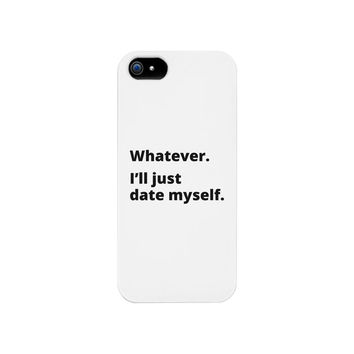 Date Myself Black Apple iPhone 5/5SE Case Humorous Quote Funny Gift