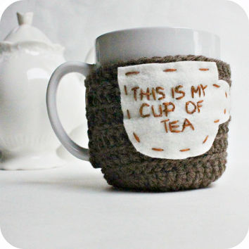 Cozy Cover Tea Mug Tea Cup Cozy My Cup of Tea funny brown white crochet handmade