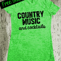Country Music and Cocktails Tshirt. Southern Girl Tshirt. Burnout Tshirt. Country Shirt. Southern Tshirt. Funny TShirt. Free Shipping USA