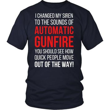 Paramedics T Shirt - Paramedics I changed my siren to the sounds of Automatic Gunfire