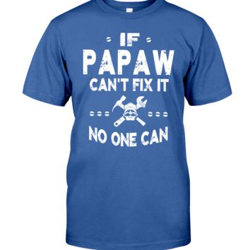 If Papaw Can't Fix It Funny Grandpa Father's Day Gift Ideas T-shirt