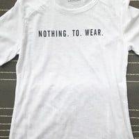 "White ""Nothing to Wear"" Printed Tee"