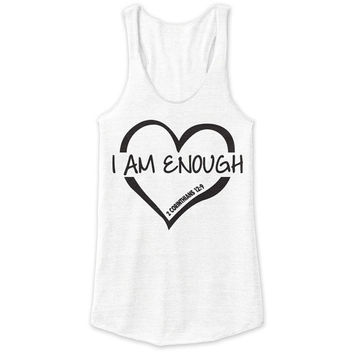 I Am Enough Racerback Tank - tri blend, beautiful quote, workout clothing, motivational tanks, inspirational tops, faith