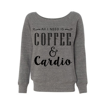 Coffee And Cardio Wideneck Sweatshirt