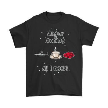 AUGUAU Winter Is Coming All I Need Hallmark Channel Coffee And Blanket Shirts