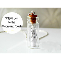 """I Love You to the Moon and Back"" Message in a Bottle Necklace"
