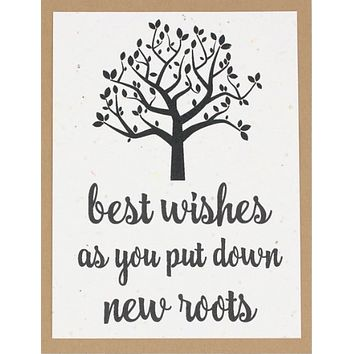 Best Wishes As You Put Down New Roots