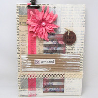 Be Amazed Mixed Media Collage - Mixed Media Canvas - 5 x 7 Canvas - Collage Art - Vivid Pink - Vintage Paper - Rustic Style - Shabby Chic