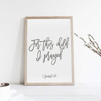 "Printable art"" For this Child i prayed"" Print,Printable quote,Poster print,Home decor,Gift idea,Instant Download,Digital print,Home quotes"