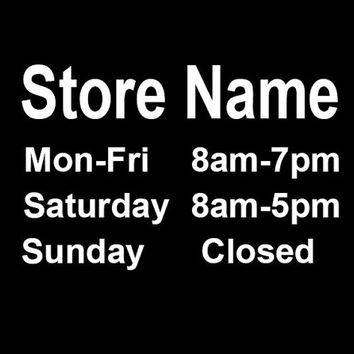 "Custom Store Hours Business Sign Vinyl Decal Sticker 12"" x 18"" Window Glass Door"