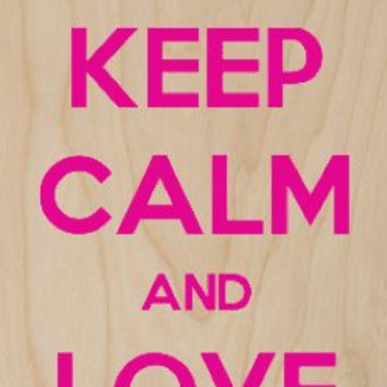 'Keep Calm and Love Life' w/ Hearts - Plywood Wood Print Poster Wall Art