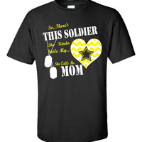 This Soldier She Kinda Stole My She Calls Me Mom - Unisex Tshirt