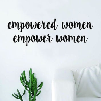 Empowered Women Quote Wall Decal Sticker Bedroom Living Room Art Vinyl Beautiful Inspirational Feminist Feminism Woman Girls Teen