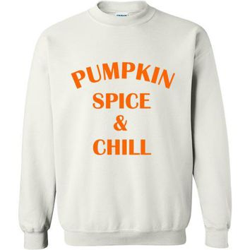 Pumpkin Spice and Chill Sweatshirt