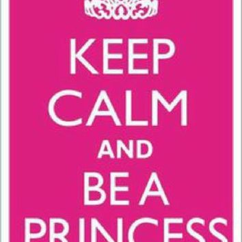 Keep Calm and be a Princess Pink Sign