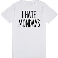 I HATE MONDAYS | T-Shirt | SKREENED