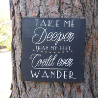 """Joyful Island Creations """"Take me deeper than my feet could ever wander"""" wood sign, christian sign, black and gold sign, gold and mint sign"""