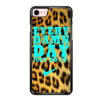 Every Damn Day Just Do It Nike Leopard iPhone 7 Case