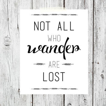 Not All Who Wander are Lost Digital Download - Art  - Poster - Print - Home decor - Typography - wall art - framed art - love - wedding