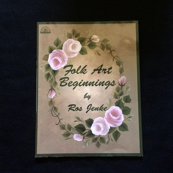 Folk Art Beginnings – Ros Jenke - Decorative Painting Book -  Viking Folk Art Publications -  1996 - How to Book - Arts & Crafts