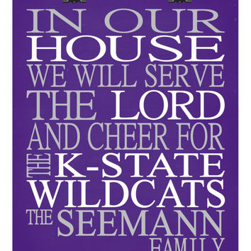 In Our House We Will Serve The Lord And Cheer for The Kansas State Wildcats personalized print - Christian gift sports art - multiple sizes