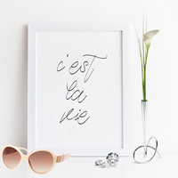 C'EST LA VIE,French Quote,French Poster,That's Life Quote,Life Print,Inspirational Quote,Motivational Poster,Wall Art,Typography Poster