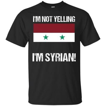 I'm Not Yelling I'm Syrian Country Flag Syria T Shirt